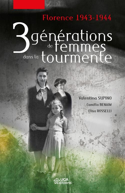 Trois generations de femmes dans la tourmente - florence 1943-1944