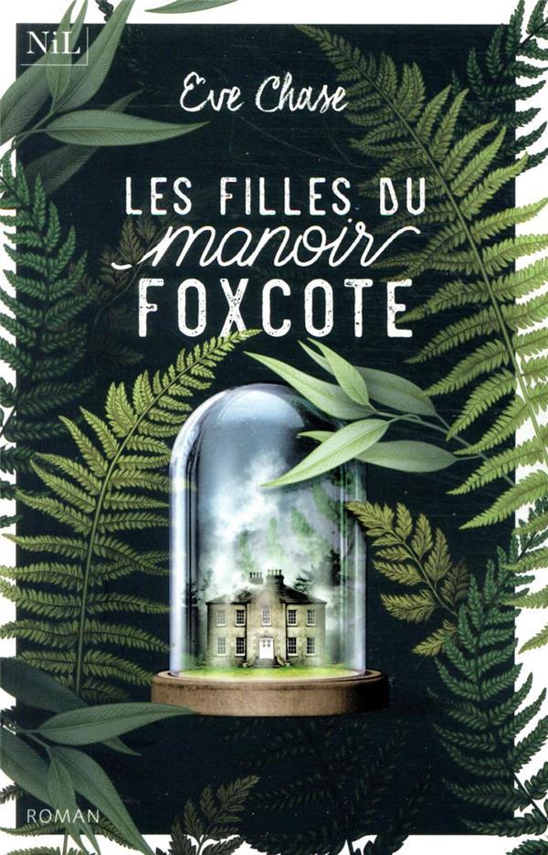 CHASE, EVE - LES FILLES DU MANOIR FOXCOTE