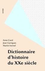 Vente Livre Numérique : Dictionnaire d'histoire du XXe siècle  - Jean Garrigues - Martin Ivernel - Anne CAROL
