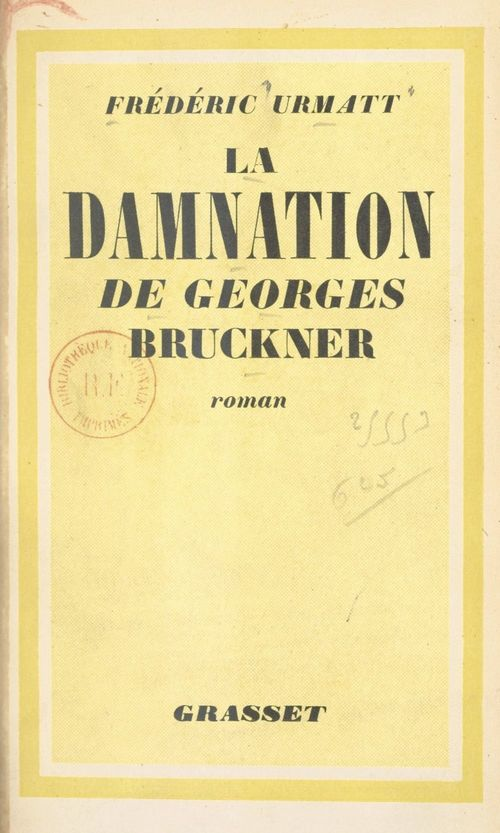 La damnation de Georges Bruckner  - Frederic Urmatt