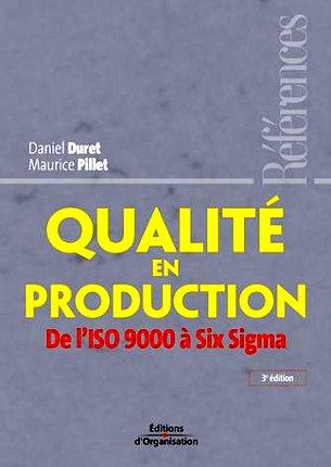 Qualite En Production. De L'Iso A Six Sigma. 3eme Edition 2005 (3e Edition)