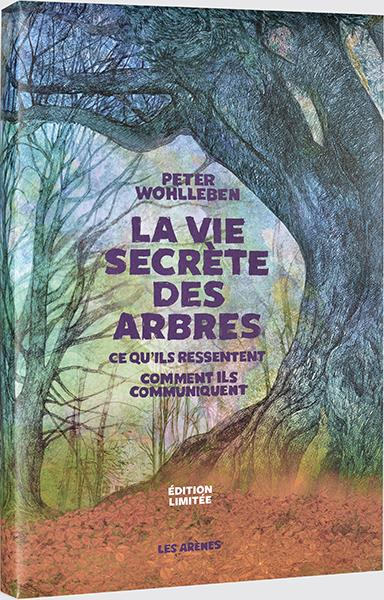 LA VIE SECRETE DES ARBRES  -  CE QU'ILS RESSENTENT, COMMENT ILS COMMUNIQUENT