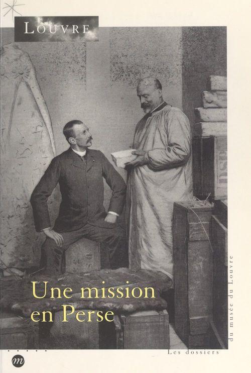 Une mission en Perse, 1897-1912