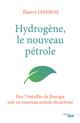 Hydrogène, le nouveau pétrole  - Thierry LEPERCQ