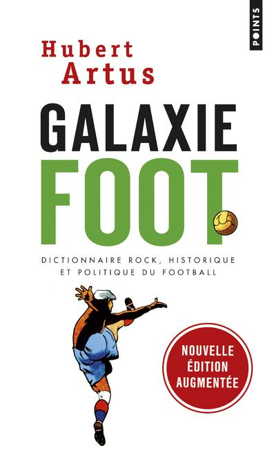 Galaxie foot ; dictionnaire rock, historique et politique du football