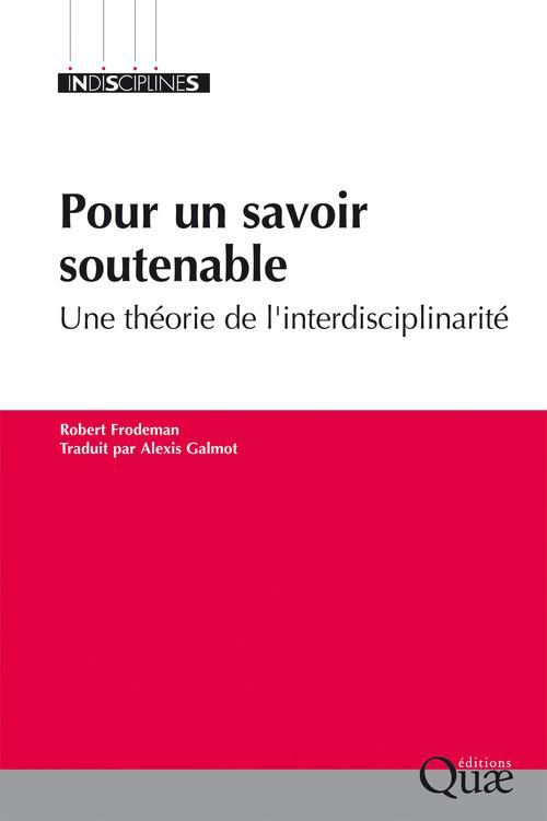 Pour un savoir soutenable ; une théorie de l'interdisciplinarite