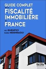 Guide complet de la fiscalité immobilière en France  - Kada Meghraoui - Ali Guenfici - Kada Meghraoui - Ali Guenfici