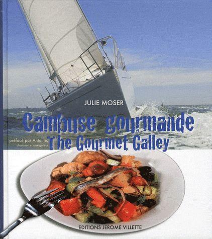 Cambuse gourmande ; the gourmet galley