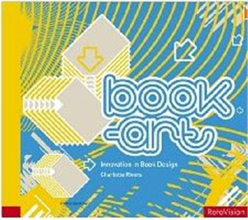 Book art innovation in book design (paperback) /anglais