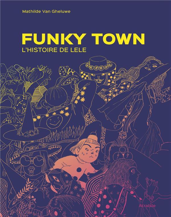 Funky town ; l'histoire de Lele
