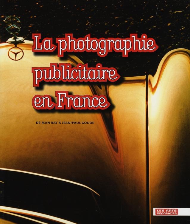 COLLECTIF/COLLECTIF - LA PHOTOGRAPHIE PUBLICITAIRE EN FRANCE