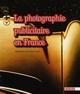 LA PHOTOGRAPHIE PUBLICITAIRE EN FRANCE