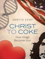 Vente Livre Numérique : Christ to Coke: How Image Becomes Icon  - Martin Kemp