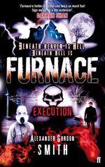 Escape from Furnace 5: Execution  - Alexander GORDON SMITH