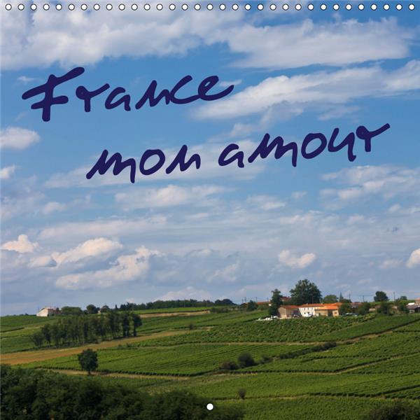 France, mon amour (calendrier mural 2019 300 * 300 mm square) - un voyage photographique en france (