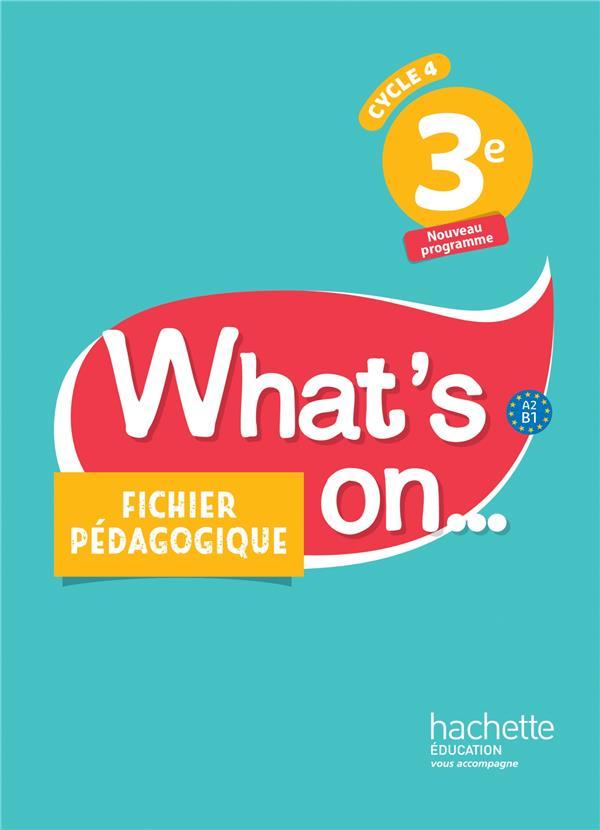 what's on... ; anglais ; cycle 4 ; 3e ; fichier pédagogique (édition 2017)