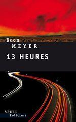 Vente Livre Numérique : Treize heures  - Deon Meyer
