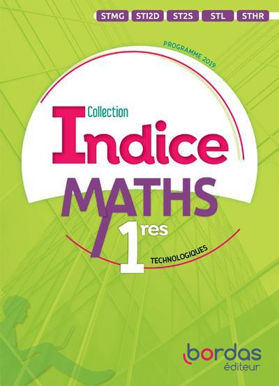INDICE MATHS ; 1res technologiques (édition 2019)