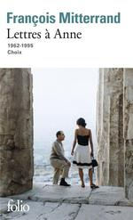 Lettres à Anne ; 1962-1995 ; choix