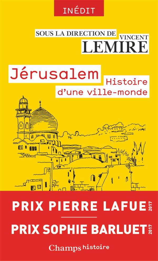 JERUSALEM  -  HISTOIRE D'UNE VILLE-MONDE