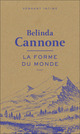 La forme du monde  - Belinda CANNONE