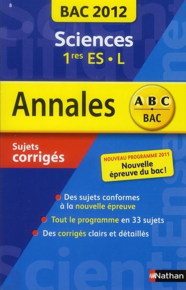 Annales ABC du bac ; sujets & corrigés ; sciences ; 1res ES, L (édition 2012)