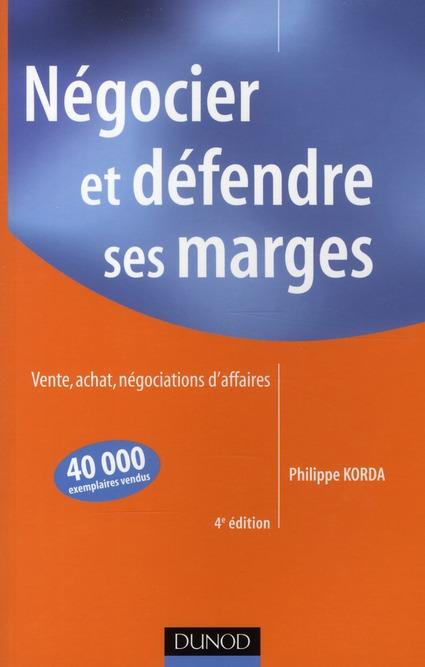 Negocier Et Defendre Ses Marges ; Vente, Achat, Negociations D'Affaires (4e Edition)