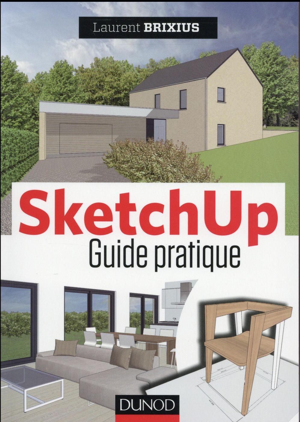 Brixius Laurent - SKETCHUP - GUIDE PRATIQUE