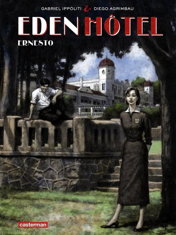 Eden Hôtel t.1 ; Ernesto