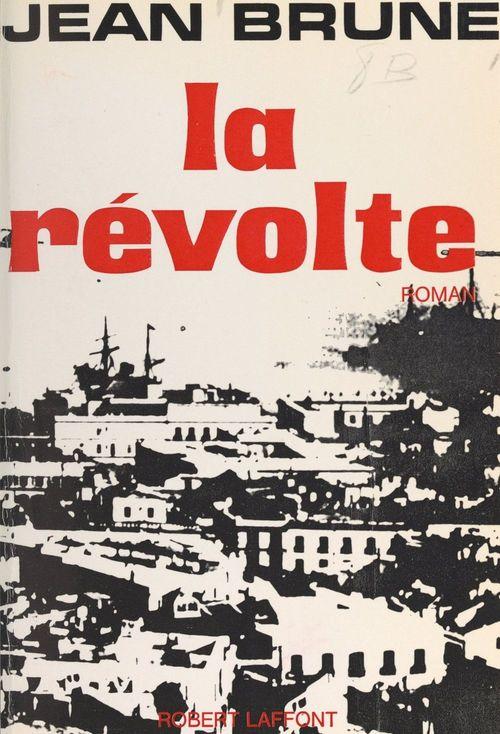 La révolte  - Jean Brune