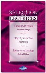Vente Livre Numérique : L'amant de Venise - Objectif séduction - Un rêve en partage (Harlequin Sélection des Lectrices)  - Melissa McClone - Helen Brooks - Catherine George