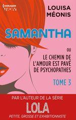 Vente Livre Numérique : Samantha T3 - ou Le chemin de l'amour est pavé de psychopathes  - Louisa Méonis