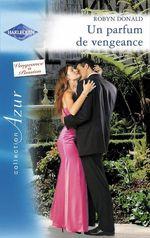 Vente EBooks : Un parfum de vengeance  - Robyn Donald