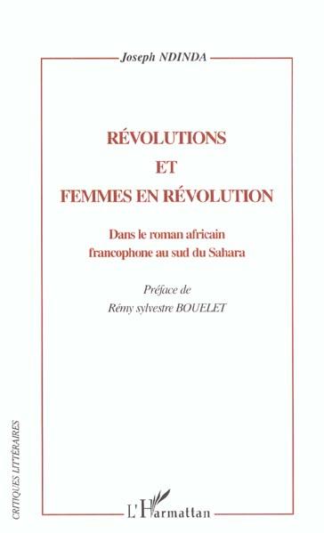 Révolutions et femmes en révolution ; dans le roman africain francophone au sud du Sahara