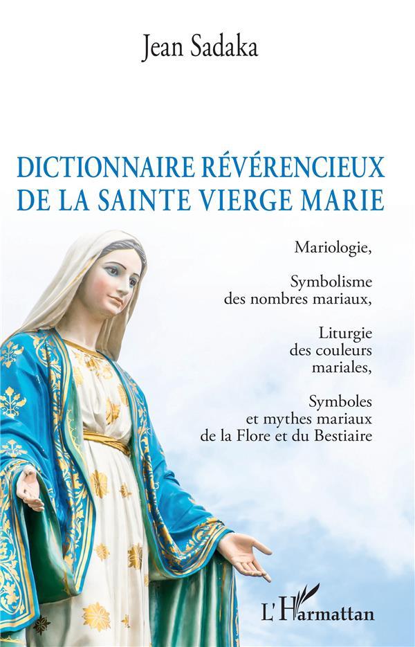 Dictionnaire glorieux de la Sainte Vierge Marie