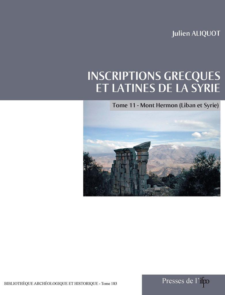 Inscriptions grecques et latines de la Syrie XI ; inscriptions de la Jordanie