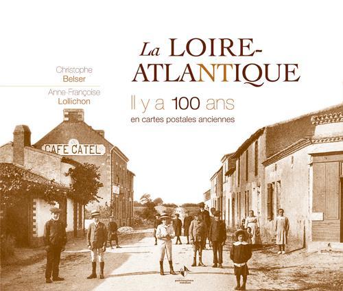 La Loire Atlantique il y a 100 ans en cartes postales anciennes