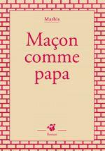 Vente Livre Numérique : Maçon comme papa  - Mathis