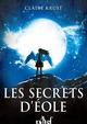 Les Secrets d'Éole  - Claire Krust
