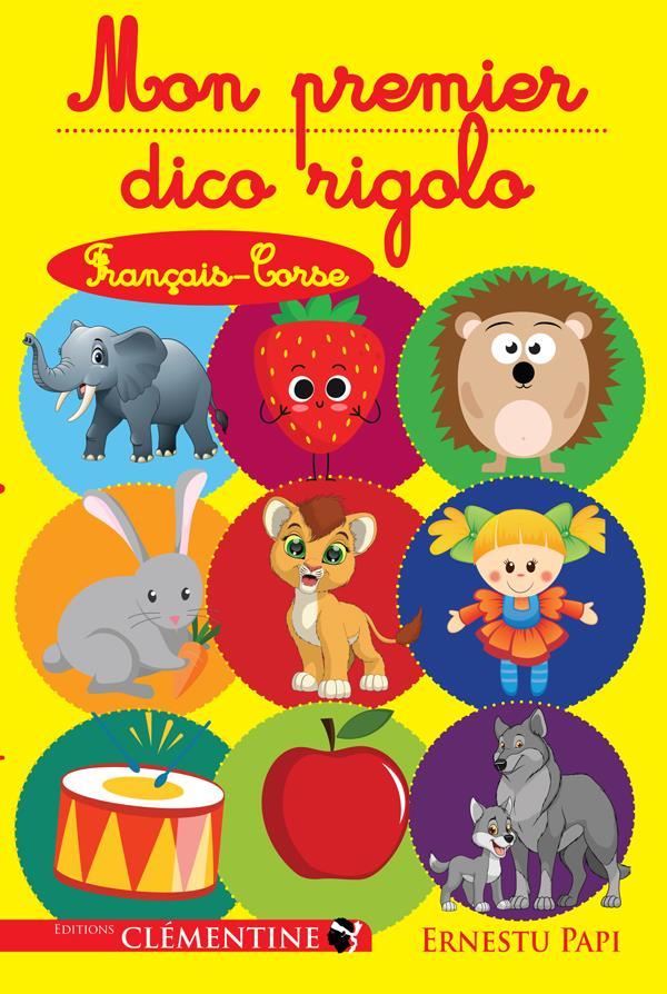 MON PREMIER DICO RIGOLO  -  FRANCAIS-CORSE