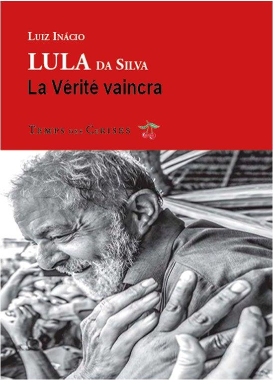 LA VERITE VAINCRA LULA DA SILVA L I.