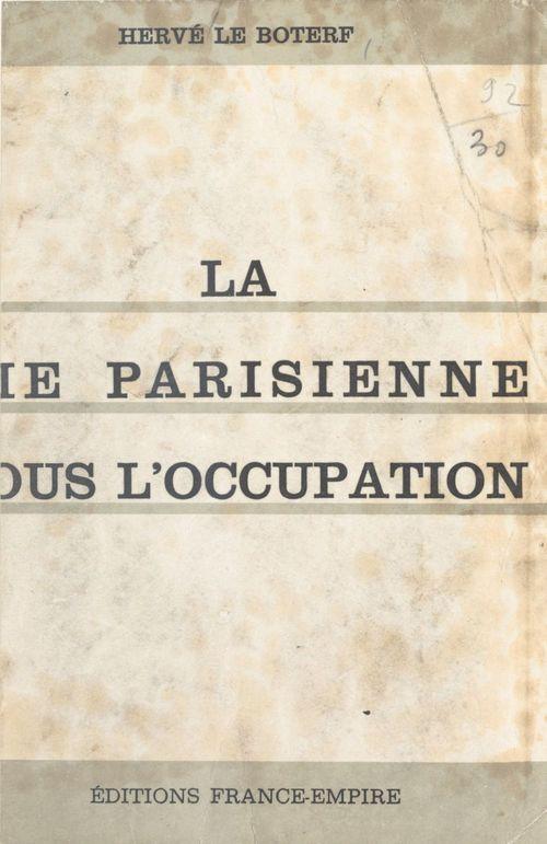 La vie parisienne sous l'Occupation (1)
