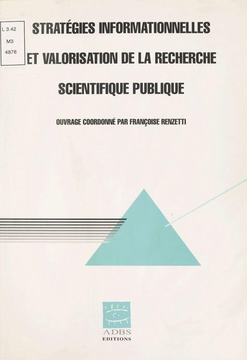 Stratégies informationnelles et valorisation de la recherche scientifique publique