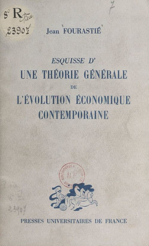 Esquisse d'une théorie générale de l'évolution économique contemporaine