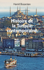 Vente EBooks : Histoire de la Turquie contemporaine  - Hamit BOZARSLAN