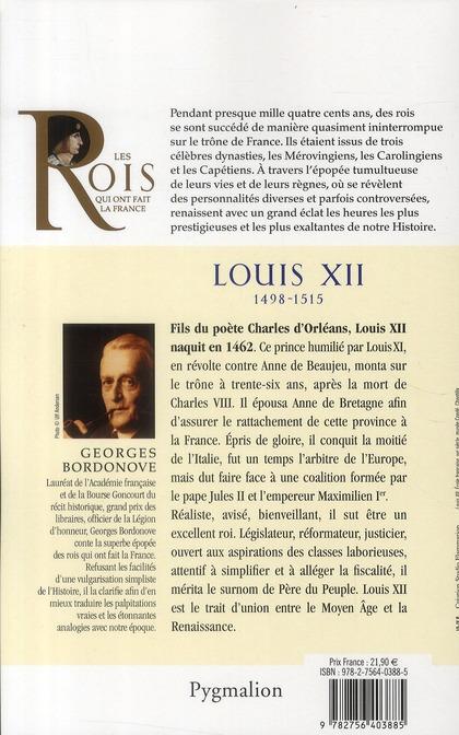 Louis XII ; 1498-1515 ; cousin de Charles VIII