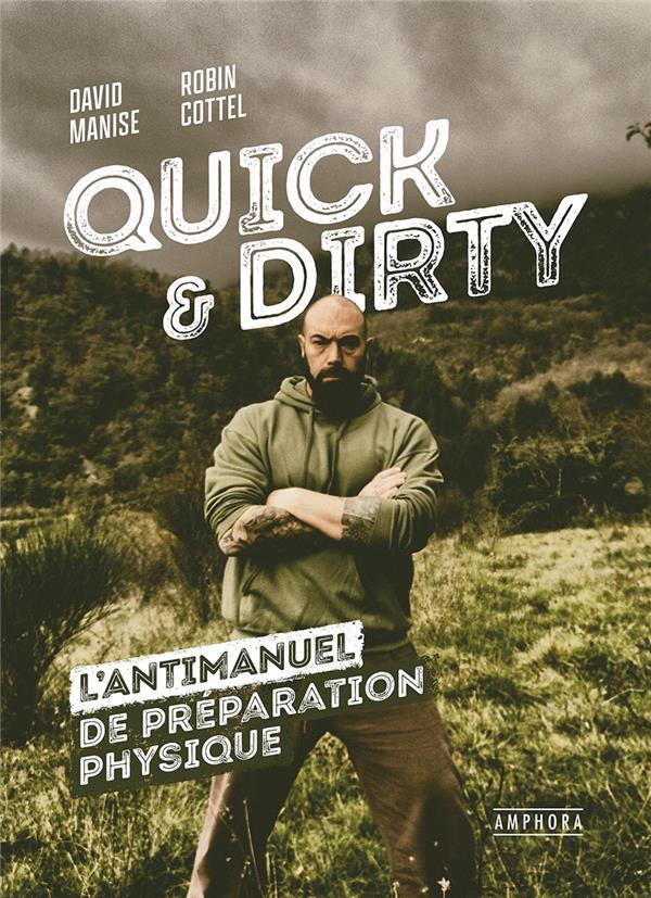 Quick and dirty ; l'antimanuel de préparation physique