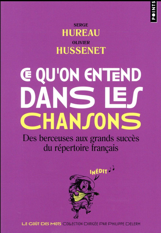 Ce qu'on entend dans les chansons ; des berceuses aux grands succès du répertoire français