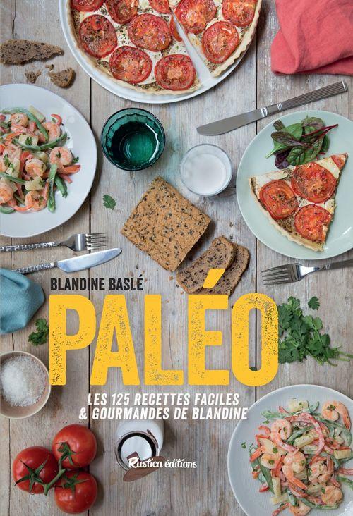 Paléo ! 80 recettes faciles & gourmandes