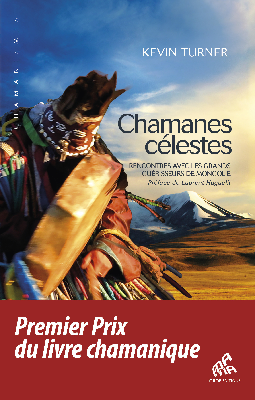 Chamanes célestes ; rencontres avec les grands guérisseurs de Mongolie
